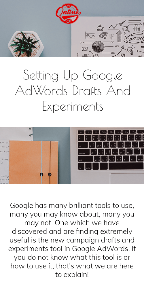 setting up google adwords drafts and experiments