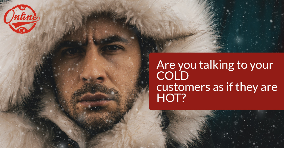 Are They Cold,  Warm Or Hot? The Importance Of Speaking To Your Clients Where They're At