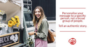 Personalise your message to a person, not a group of people