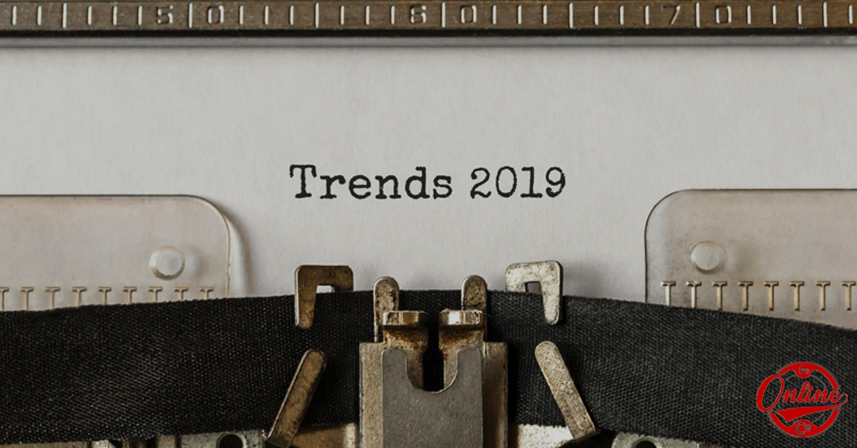 Executive Guide To The 10 Hottest Digital Marketing Trends Of 2019