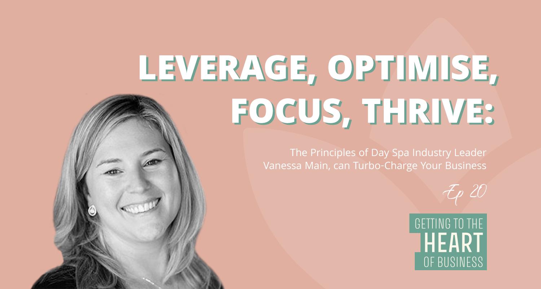 Leverage, Optimise, Focus, Thrive